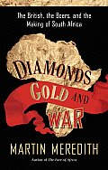Diamonds, Gold, and War: the British, the Boers, and the Making of South Africa (08 Edition)