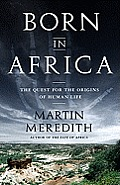 Born in Africa The Search for the Origins of Human Life