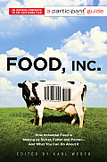 Food Inc.: How Industrial Food Is Making Us Sicker, Fatter, and Poorer -- And What You Can Do about It: A Participant Guide Cover