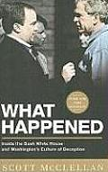 What Happened Inside the Bush White House & Washingtons Culture of Deception
