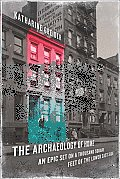 Archaeology of Home My Mini Epic History of 1000 Square Feet of the Lower East Side
