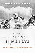 Murder in the High Himalaya Loyalty Tragedy & Escape from Tibet