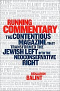 Running Commentary The Contentious Magazine That Transformed the Jewish Left into the Neoconservative Right