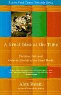 Great Idea at the Time The Rise Fall & Curious Afterlife of the Great Books