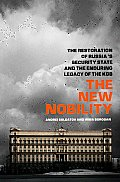 New Nobility The Rebirth of the Russian Security State