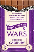 Chocolate Wars: The 150-Year Rivalry Between the World's Greatest Chocolate Makers Cover
