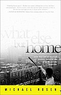What Else But Home: Seven Boys and an American Journey Between the Projects and the Penthouse