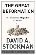 Great Deformation How Crony Capitalism Corrupted Free Markets & Democracy
