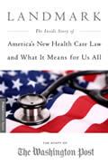 Landmark The Inside Story of Americas New Health Care Law & What It Means For Us All