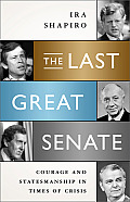 Last Great Senate Courage & Statesmanship in Times of Crisis