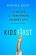 Kids First: Five Big Ideas for Transforming Children's Lives and America's Future Cover