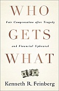 Who Gets What: Fair Compensation After Tragedy and Financial Upheaval (12 Edition)