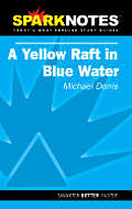 Sparknotes: A Yellow Raft in Blue Water - Study Notes