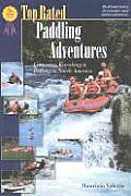 Top Rated Paddling Adventures Canoeing Kayaking & Rafting in North America