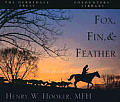 Fox, Fin & Feather: Tales from the Field