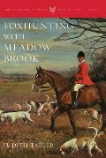 Foxhunting with Meadow Brook (Foxhunters Library)