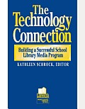 The Technology Connection: Building a Successful School Library Media Program, the