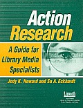 Action Research: A Guide for Library Media Specialists