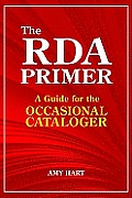 RDA Primer A Guide for the Occasional Cataloger