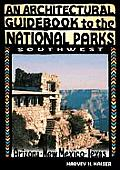 An Architectural Guidebook to the National Parks: Southwest: Southwest