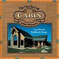 The Not So Log Cabin