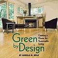 Green by Design Creating a Home for Sustainable Living