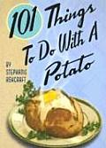 101 Things To Do With A Potato