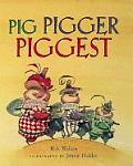Pig Pigger Piggest