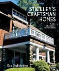 Stickleys Craftsman Homes Plans Drawings Photographs