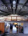 Off the Grid: Modern Homes and Alternative Energy