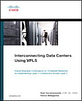 Interconnecting Data Centers Using Vpls (Ensure Business Continuance on Virtualized Networks by Implementing Layer 2 Connectivity Across Layer 3) (Networking Technology)