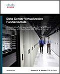 Data Center Virtualization Fundamentals: Understanding Techniques and Designs for Highly Efficient Data Centers with Cisco Nexus, Ucs, MDS, and Beyond (Fundamentals)