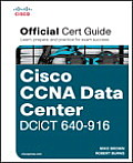 Cisco CCNA Data Center Dcict 640-916 Official Certification Guide (Certification Guide)