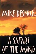 A Safari Of The Mind by Mike Resnick