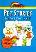 Pet Stories You Don't Have to Walk (Reading Rainbow)