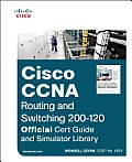 Cisco CCNA Routing and Switching 200-120 Official Cert Guide and Simulator Library (Official Cert Guide)