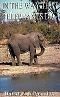 In the Way Elephants Do