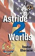 Astride Two Worlds