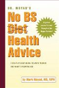 Dr. Moyad's No Bs Diet Health Advice