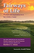 Fairways of Life Wisdom & Inspiration from the Greatest Game