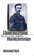 A Damned Iowa Greyhound: The Civil War Letters of William Henry Harrison Clayton