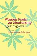 Women Poets on Mentorship Efforts & Affections