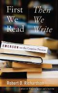 First We Read Then We Write Emerson on the Creative Process