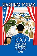 Starting Today: 100 Poems for Obama's First 100 Days