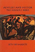 Achilles & Hector The Homeric Hero Preface by Michael Davis Edited by Ronna Burger