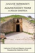 Juliusz Slowacki's Agamemnon's Tomb: A Polish Oresteia