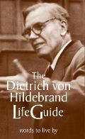 The Dietrich Von Hildebrand Lifeguide
