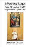 Liberating Logos: Pope Benedict XVI's September Speeches