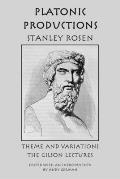Platonic Production: Theme and Variations: The Gilson Lectures