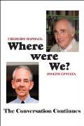 Where Were We?: The Conversation Continues